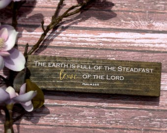 Steadfast Love - Psalm 33:5 Hand-stained Wooden Block with Vinyl Letttering
