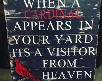 When a cardinal appears in your yard its a visitor from heaven wood sign 18x18 handpainted rustic sign farmhouse style distressed