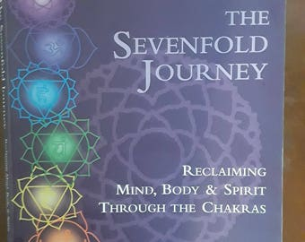 The Sevenfold Journey: Reclaiming Mind, Body and Spirit Through The Chakras by Judith & Selene Vega