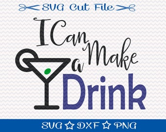 I Can Make a Drink SVG Cut File, Party SVG Digital Cut File, New Years Eve Svg, Holiday Designs
