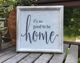 It's so good to be home Framed quote,Inspirartional saying,burlap print,framed sign saying,typography print,wall art,family wall art,
