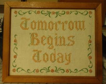 "Vintage cross stitch verse,""Tomorrow begins today"""