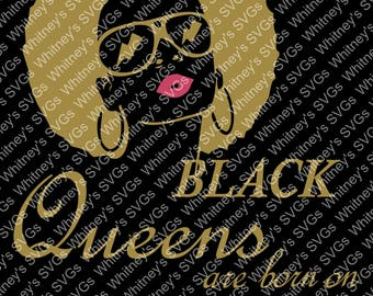 Black Queens Are Born ON **Includes All 12 Months** SVG DXF Cutting File