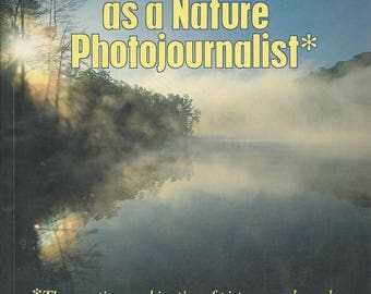How You Can Make 50,000 dollars a Year As a Nature Photojournalist by Bill Thomas