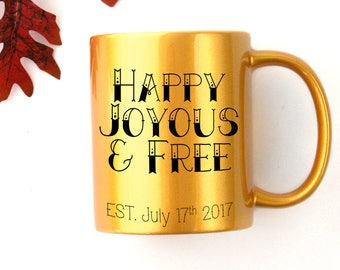 joyous unique coffee mug. Custom Happy Joyous  Free Sobriety Date Coffee Mug joyous free Etsy