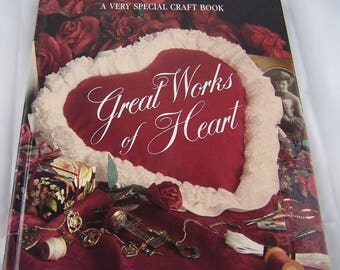 Great Works of Heart Craft Book 1991 Cross Stitch Crochet Knitting Patterns How to