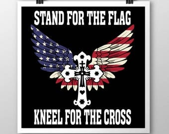 Stand for the Flag Kneel for the Cross SVG
