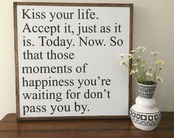 Kiss Your Life ll quote sign