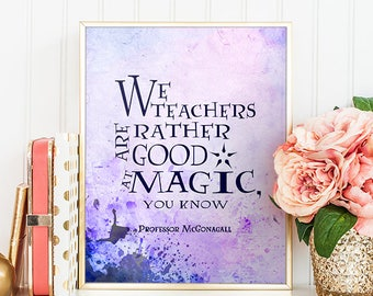 Harry Potter Quotes We teachers are rather good at magic Albus Dumbledore Quote Digital Art Print Hogwarts Poster Printable Potter Art