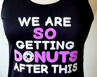 We are SO getting DONUTS after this -  funny glitter design running tech tank, cotton tee, women's cut v neck