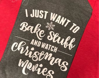 I just want to bake stuff Raglan 3/4 Sleeve Shirt/Unisex T-Shirt/Multiple Colors