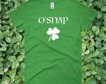 O'Snap Funny Irish St. Patrick's Day Women's Green T-shirt | O'Snap Shamrock 4 Leaf Clover Green Women's Shirt