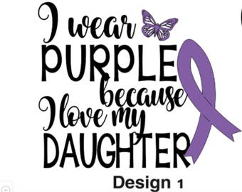 I wear PURPLE for my Daughter/Friend/Cousin etc. tshirt