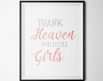 Thank Heaven For Little Girls Nursery Printable Girl Room Decor Little girls quote Pink Nursery Art
