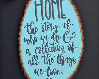 Home, the story of who we are, wood sign, home decor