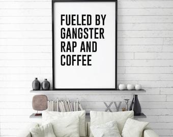 Fueled by Coffee and Gangster Rap, Lyrics Quote, Art Digital Wall Print, Song Lyric, Kitchen Printable, Rap, Humour, Kitchen, Rap lyrics