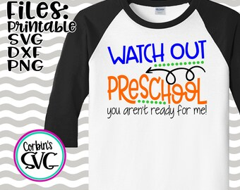 Back To School SVG * Watch Out Preschool Cut File - dxf, SVG, PDF Printable Files - Silhouette Cameo, Cricut
