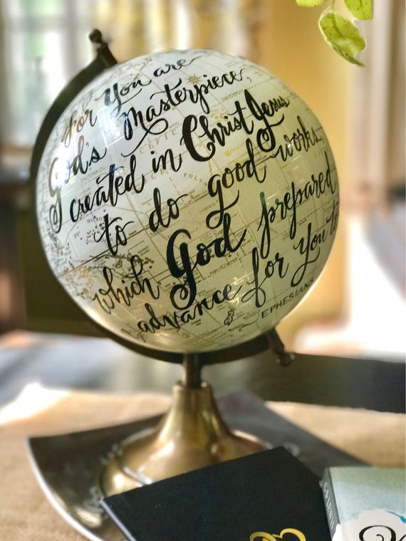 Globe / Custom Calligraphy / For You Are God's Masterpiece/White and Gold Calligraphy Globe/Customizable/Weddings