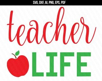 Teacher life svg cut file, Teacher svg, School svg, cricut silhouette, Vinyl cutters - svg, dxf, eps, ai, pdf, png-Instant digital download
