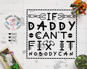 fathers day svg, father svg, dad svg, If daddy can't fix it nobody can, daddy svg, Father's day printable, daddy printable, fathers cut file