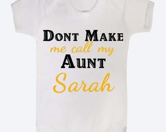 Dont make me call my Aunt/ Auntie Personalised baby vest Aunty