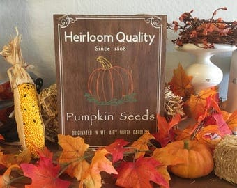 Pumpkin Seeds - Heirloom Quality - Pumpkin Sign - Harvest Sign - Fall Sign - Harvest Decor - Fall Decor