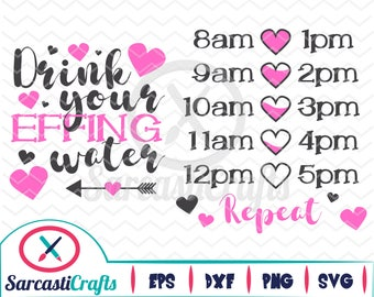 Drink Your Effing Water - Heart - Digital download - svg - eps - png - dxf - Cricut - Cameo - cutting machine files