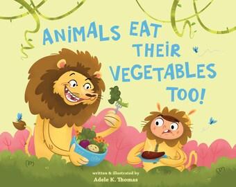 Animals Eat Their Veggies Too! -Pre order