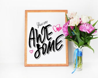 Printable Wall Art You Are Awesome Print Instant Download, Printable Art, Printable Quotes, Home Decor, Motivational Quotes Printables