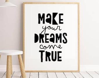 Make Your Dreams come true wall art.