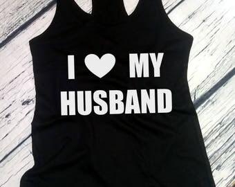 Ladies Tank Top Racerback - I Love My Husband Shirt, Valentines Day T-Shirt, Anniversary Gift, Valentine's Tee