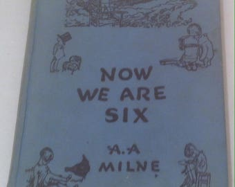 Vintage 1944 Book, Now We Are Six, A.A. Milne, Children's Book, Bedtime Story Book, Good Reading