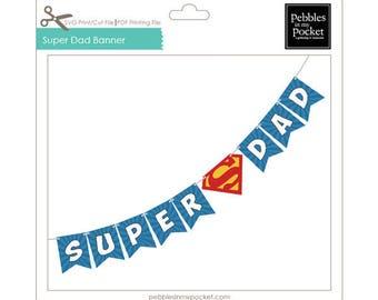 Super Dad Banner Digital Download Print/Cut SVG & Pdf