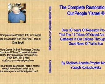 The Complete Restoration Of Our People Yisrael