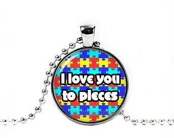 I Love You to Pieces Necklace Quote Pendant Autism Puzzles Words Necklace Saying