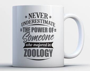 Never Underestimate The Power Of Someone Who Majored In Zoology - Zoology Student Gift - Funny Zoology Gifts - Zoology Presents
