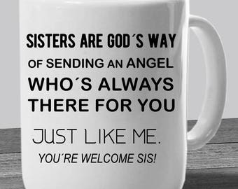 Sisters Gifts from Sister – Funny Sisters Mug - Sibling Funny Cup – Best Gifts for Sisters – Sibling Day Gifts - Funny Mug for Sis - For Her