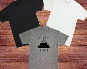 Mountain Mama Shirt, Mountain Mama Tshirt, Camping tshirt, Hiking tshirt, Camper shirt, Hiker shirt, Cabin Life tshirt, Outdoors tshirt