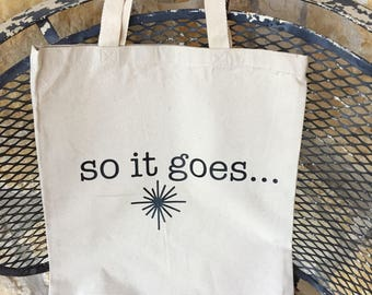 So it goes/ Vonnegut/ Canvas Tote/ Book Tote/ Shopping Bag