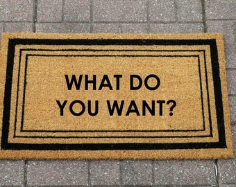 What Do You Want? - Doormat, Welcome Mat