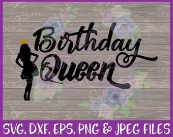 Birthday SVG Birthday Queen SVG Queen SVG Birthday Shirt Svg Bday Queen Svg Celebrate Svg Birthday Girl Svg Dxf Eps Png Jpg Digital Download