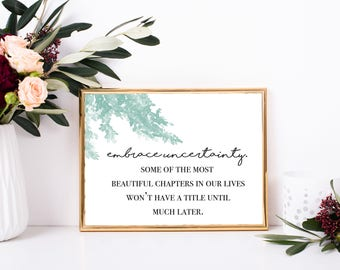Printable Quote: Embrace Uncertainty