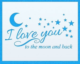 I Love You to the Moon and Back Vintage Shabby Chic Mylar Wall Art Stencil