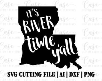It's River Time Y'all - Louisiana SVG Cutting File, Ai, Dxf and PNG | Instant Download | Cricut and Silhouette | Summer | River | LA