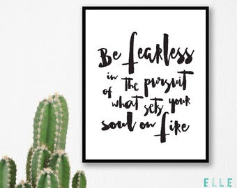 Be Fearless In The Pursuit Of What Sets Your Soul On Fire // Quote // A4 Print // A5 Print // Wall Art // Digital Print // Inspirational