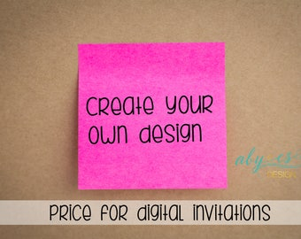 Create your own design, digital invitation