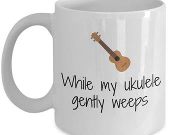 Funny Gift For Ukulele Player - While My Ukulele Gently Weeps - Coffee Mug