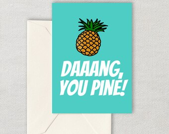 Funny Printable Love Card - Foodie Card - Food Pun Card - Valentine's Day - Anniversary or Birthday - Dang You Pine - Pineapple