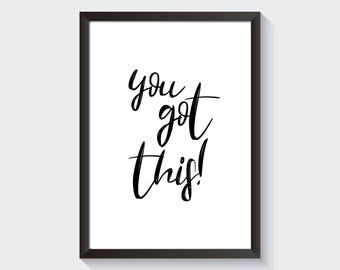 You Got This! Minimalist Inspirational Printable Wall Art Digital Instant Download