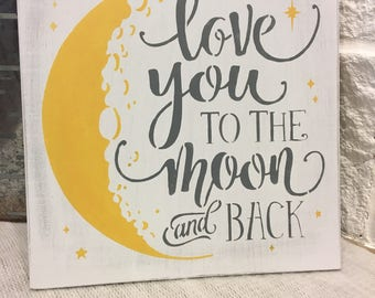 Love you to the moon and back, nursery decor, children's room, home decor